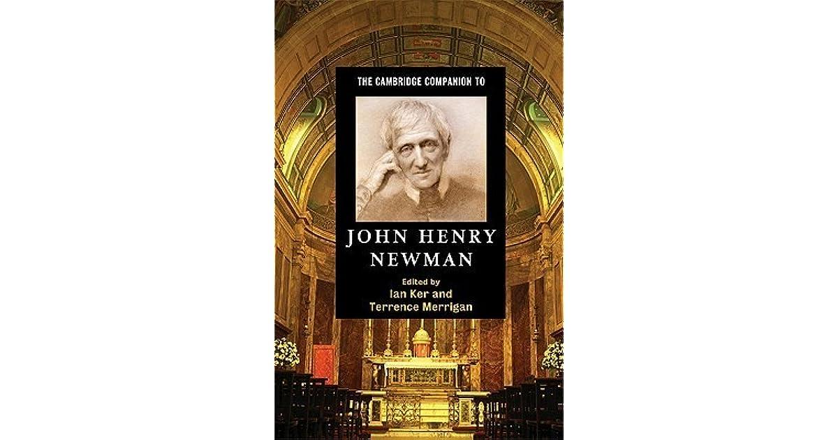 The Cambridge Companion To John Henry Newman By Ian Ker