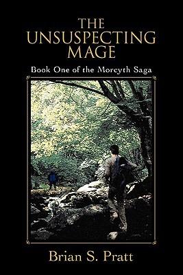Ebook The Unsuspecting Mage The Morcyth Saga 1 By Brian S Pratt
