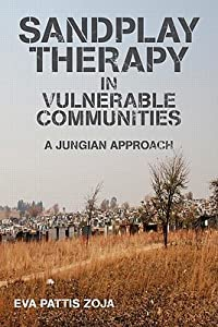 Sandplay Therapy in Vulnerable Communities: A Jungian Approach