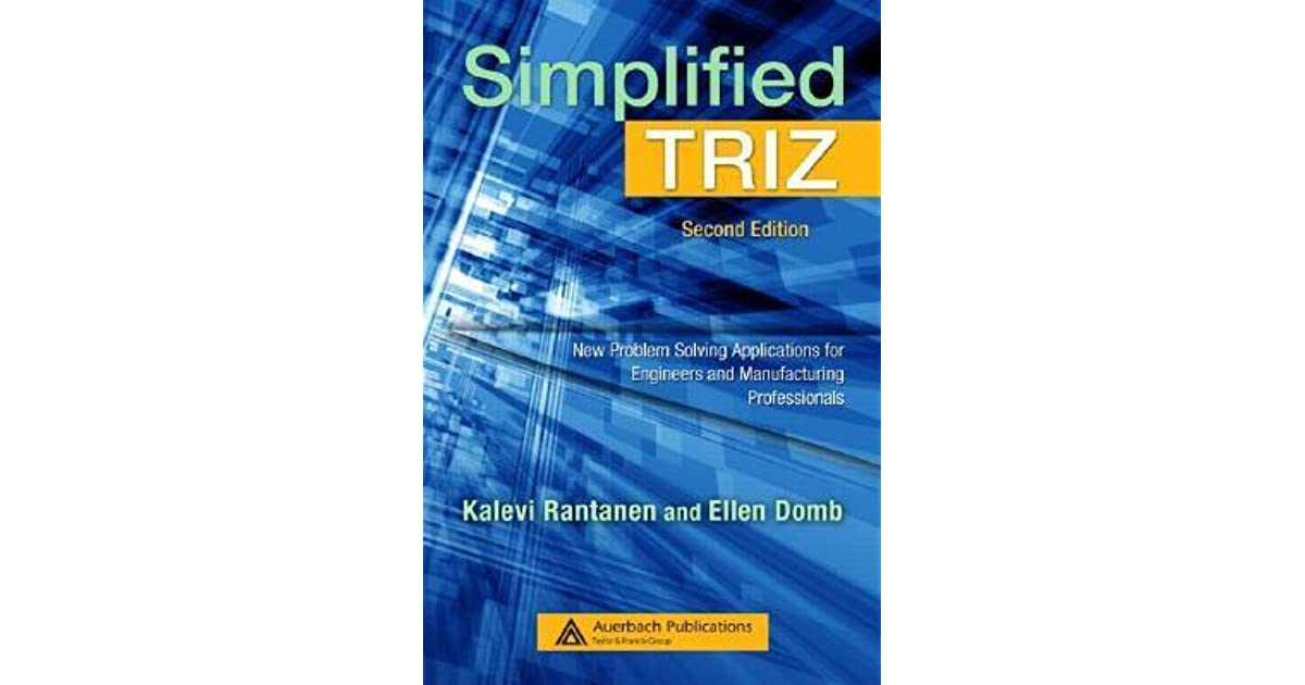 New Problem Solving Applications for Technical and Business Professionals Simplified TRIZ 3rd Edition