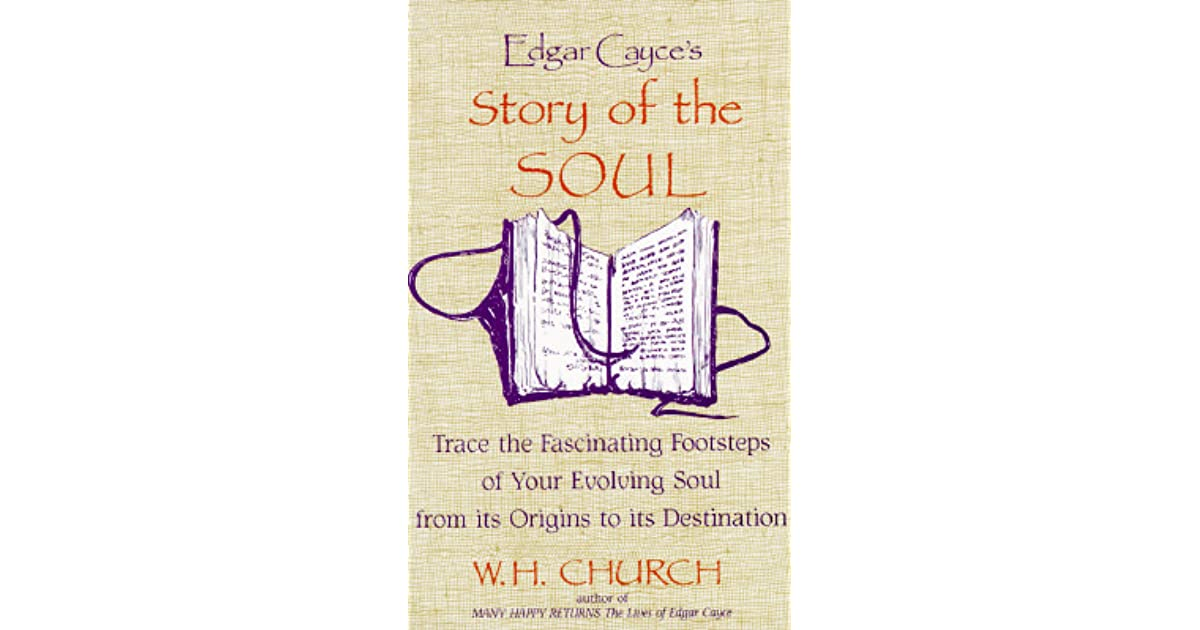 Edgar Cayce's Story of the Soul by W H  Church