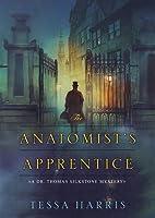 The Anatomist's Apprentice (Dr. Thomas Silkstone, #1)