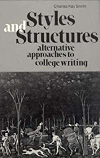 Styles and Structures: Alternative Approaches to College Writing
