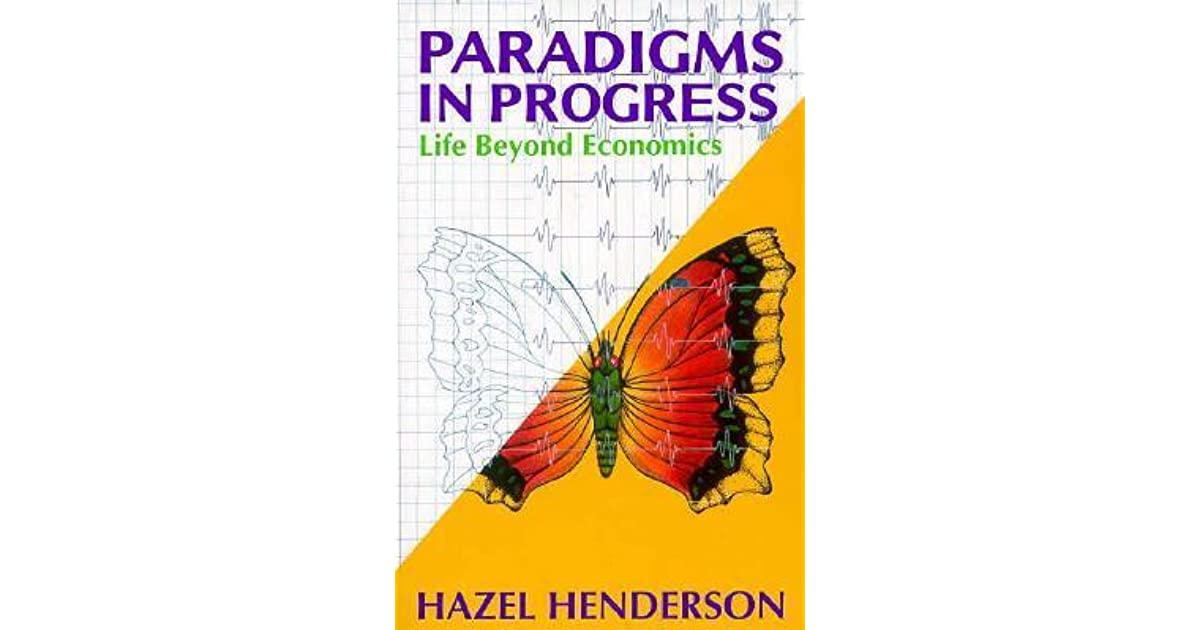 Paradigms In Progress By Hazel Henderson