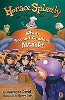 Horace Splattly 02: When Second Graders Attack!