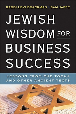Jewish Wisdom for Business Success: Lessons from the Torah and Other