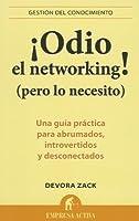 ¡Odio el networking! (pero lo necesito)