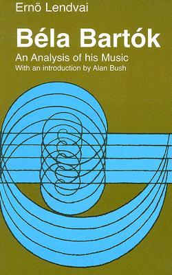 Bela Bartok: An Analysis of His Music