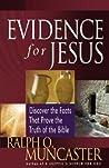 Evidence for Jesus by Ralph O. Muncaster