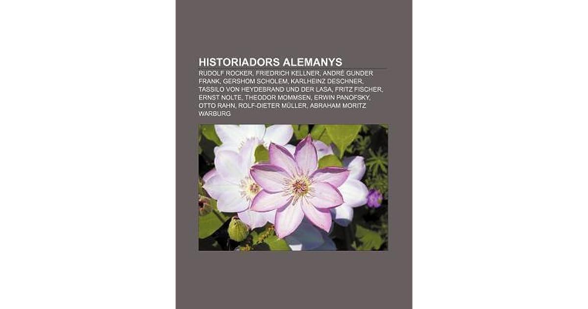 Historiadors Alemanys: Rudolf Rocker, Friedrich Kellner, Andre