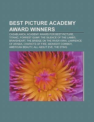 Best Picture Academy Award Winners: Casablanca, Academy Award for Best Picture, Titanic, Forrest Gump, the Silence of the Lambs, Braveheart