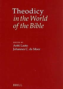 Theodicy in the World of the Bible: The Goodness of God and the Problem of Evil