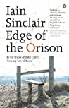 Edge of the Orison: In the Traces of John Clares Journey Out Of Essex