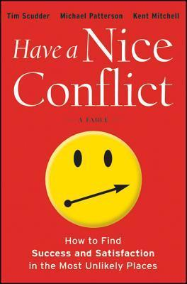 Have-a-Nice-Conflict-How-to-Find-Success-and-Satisfaction-in-the-Most-Unlikely-Places