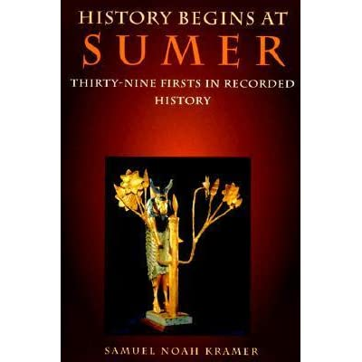 History Begins at Sumer: Thirty-Nine Firsts in Recorded