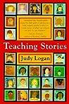 Teaching Stories by Judy Logan