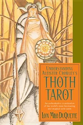 Understanding Aleister Crowley's Thoth Tarot: An