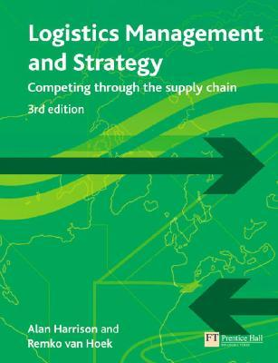 Logistics Management and Strategy: Competing Through the