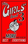 The Girls' Book 3: Even More Ways To Be The Best At Everything (Girls Book)