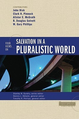 Book cover Four Views on Salvation in a Pluralistic World (Counterpoints Bible and Theology), Revised Edition