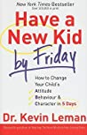 Have a New Kid by Friday by Kevin Leman