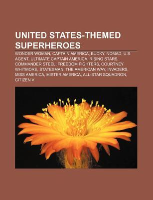United States-Themed Superheroes: Wonder Woman, Captain America, Bucky, Nomad, U.S. Agent, Ultimate Captain America, Rising Stars