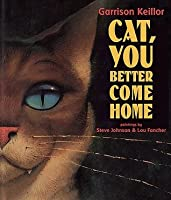 Cat, You Better Come Home