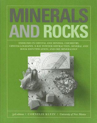 Minerals and Rocks: Exercises in Crystal and Mineral