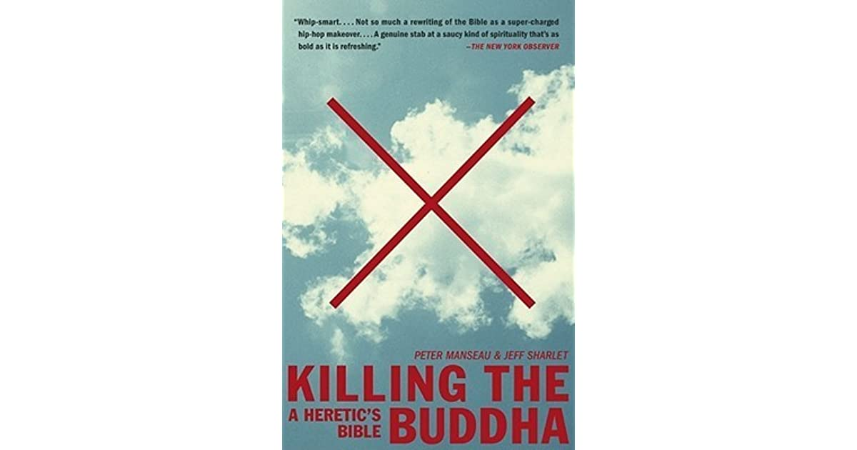 Killing the buddha a heretics bible by peter manseau fandeluxe Images
