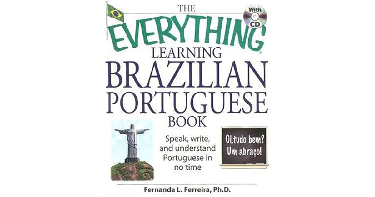 Write Speak The Everything Learning Brazilian Portuguese Book and Understand Basic Portuguese in No Time