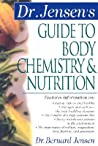 Dr. Jensen's Guide to Body Chemistry & Nutrition
