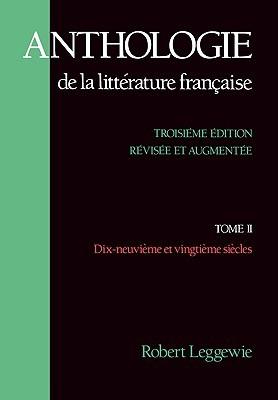 Anthologie de la litterature française: Tome II: Dix-neuvième et vingtième siècles