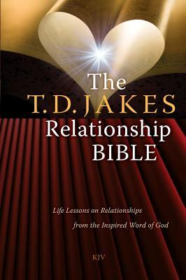 The T D  Jakes Relationship Bible: Life Lessons on