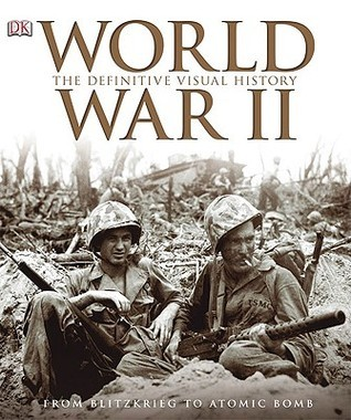 World War II The Definitive Visual History
