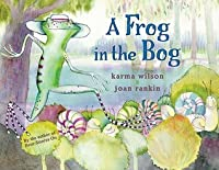 A Frog In The Bog (Turtleback School & Library Binding Edition)