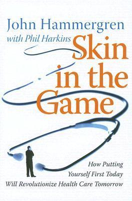 Skin-in-the-Game-How-Putting-Yourself-First-Today-Will-Revolutionize-Health-Care-Tomorrow
