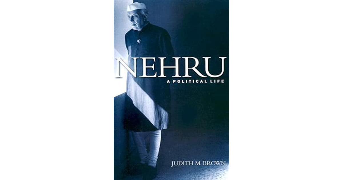 Nehru A Political Life By Judith M Brown