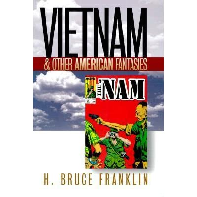 Vietnam Other American Fantasies By Howard Bruce Franklin