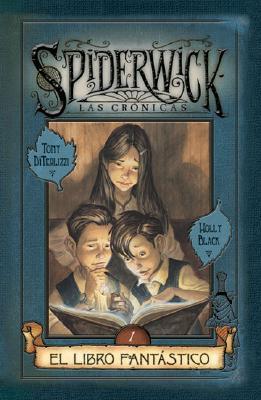 El libro fantástico (Las crónicas De Spiderwick, #1)