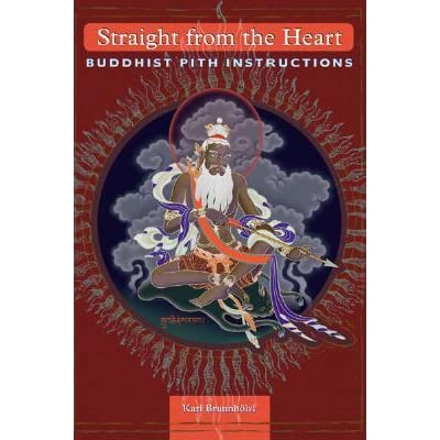Straight from the Heart: Buddhist Pith Instructions