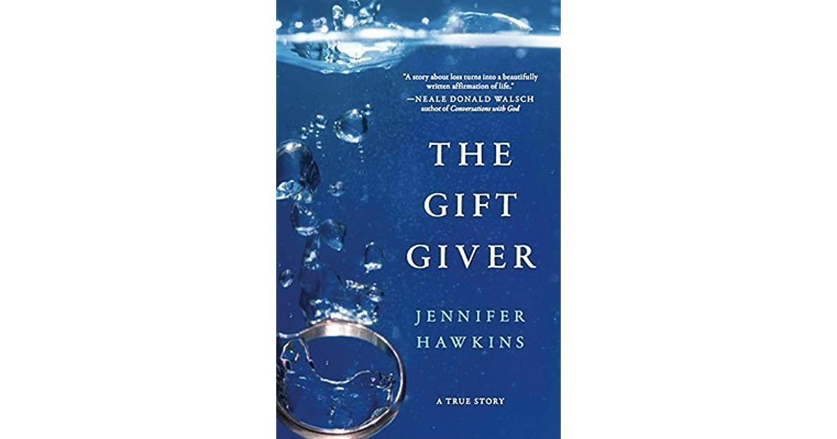 The Gift Giver A True Story By Jennifer Hawkins