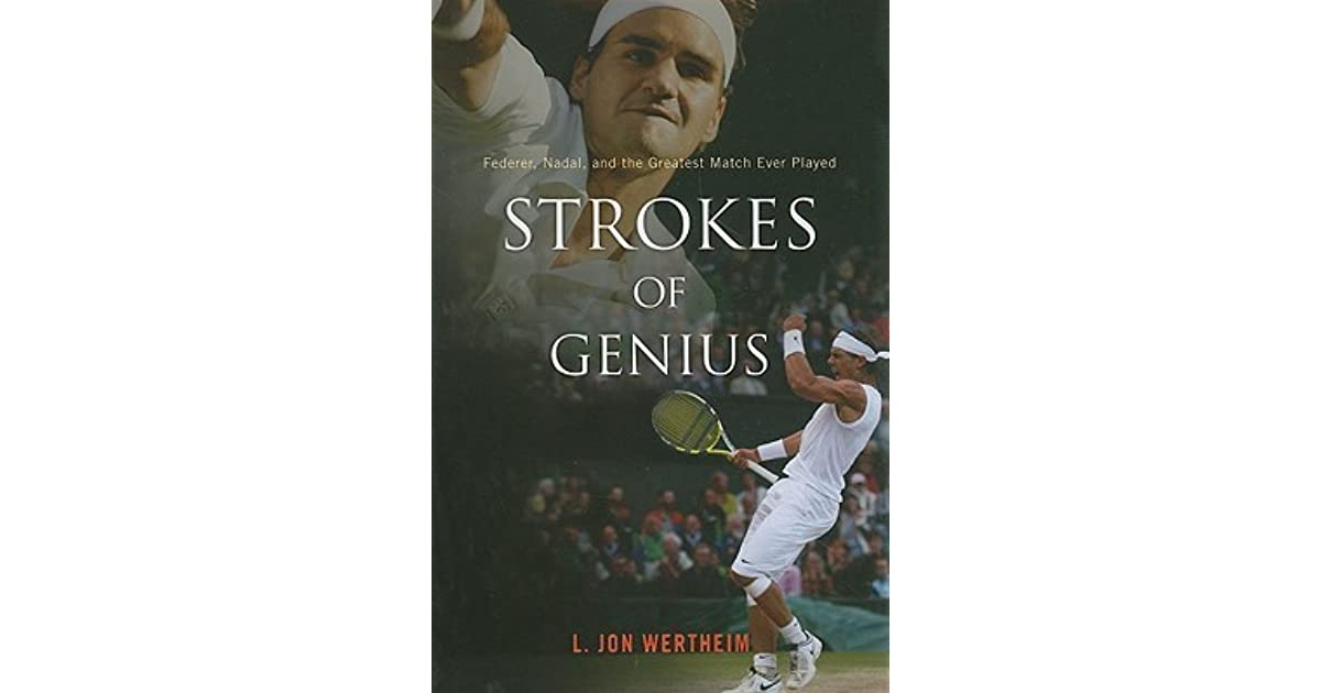 Strokes of Genius: Federer, Nadal, and the Greatest Match Ever