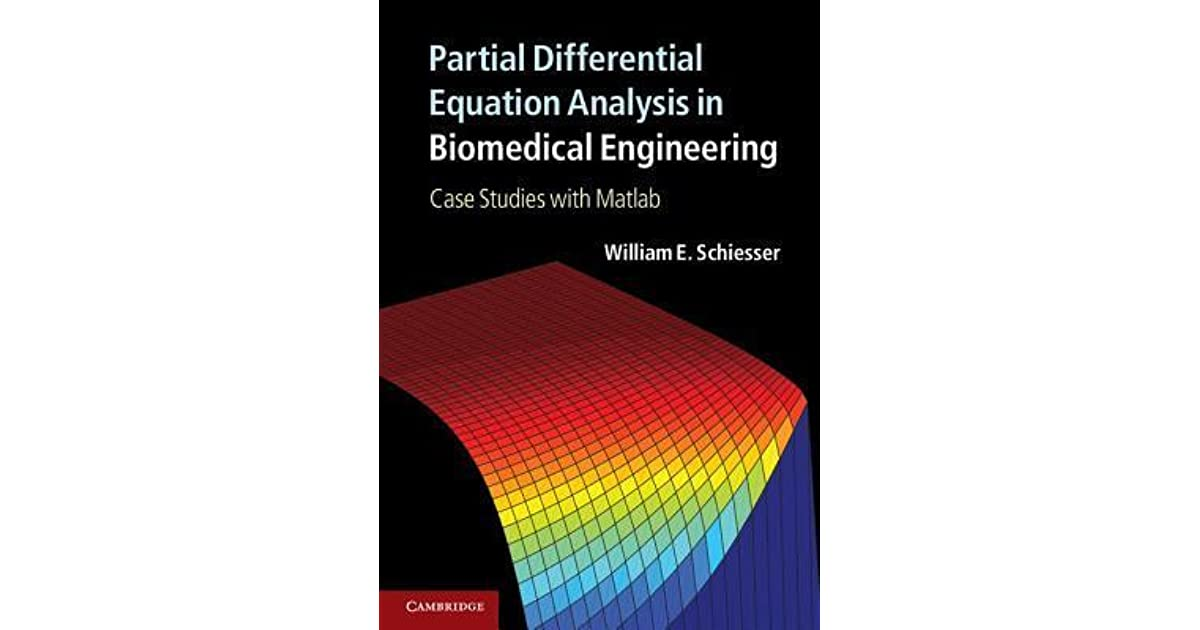 Partial Differential Equation Analysis in Biomedical Engineering