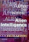 After the Internet: Alien Intelligence
