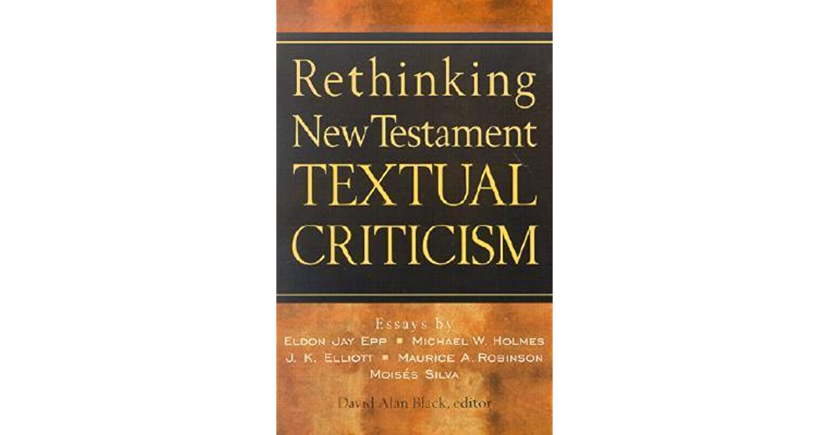 Rethinking New Testament Textual Criticism