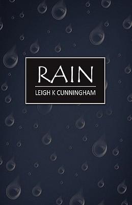 Rain by Leigh K. Cunningham