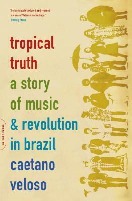 Tropical Truth by Caetano Veloso