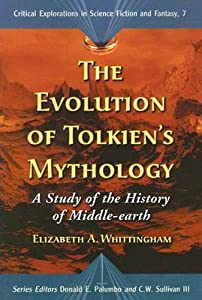 Evolution of Tolkiens Mythology: A Study of the History of Middle-Earth