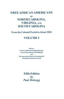 Free African Americans of North Carolina, Virginia, and South Carolina - From the Colonial Period to About 1820, Volume 1
