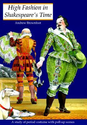 High Fashion in Shakespeares Times: A Study of the Period Costume with Pull-Up Scenes